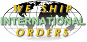 We ship orders worldwide.  We have had many customers from Canada, England, Australia and other predominately English speaking nations that we advertise in.  We have shipped all througout Europe, and to several Asian, African, and South American countries.