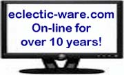 Eclectic-ware.com has been on-line since November 2000